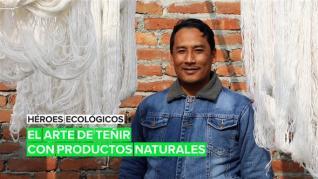 Héroes ecológicos: El arte de teñir con productos naturales