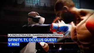 La industria del gaming esta semana: Gfinity, T1, Oqulus Quest y más