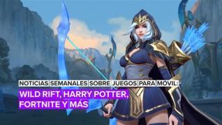 Noticias semanales sobre juegos para móvil: Wild Rift, Harry Potter y más
