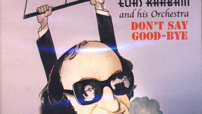 Portada del disco 'Don´t say good-bye' de Elías Rahbani