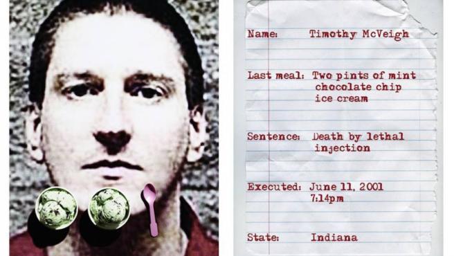 Timothy McVeigh, autor del atentado con un camión bomba (168 muertos y 500 heridos) contra una sede administrativa federal de Oklahoma City en 1995. Pidió dos tarrinas de helado de menta con chips de chocolate