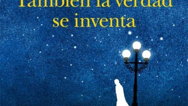 'También La Verdad Se Inventa' De Fernando Delgado