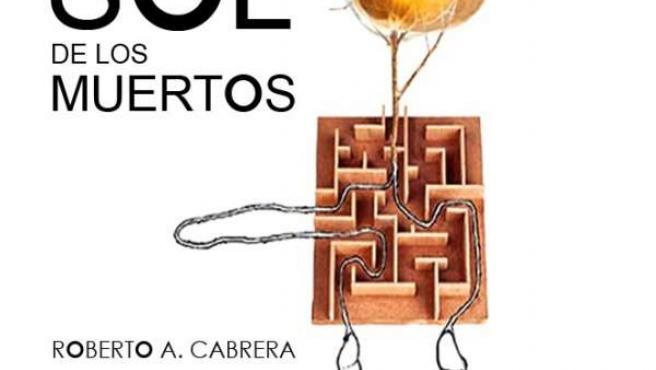 'Bajo El Sol De Los Muertos', De Roberto A. Cabrera