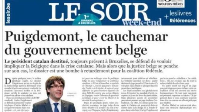 """Imagen de la portada del diario belga 'Le Soir', cuyo titular reza: """"Carles Puigdemont, la pesadilla del gobierno belga""""."""