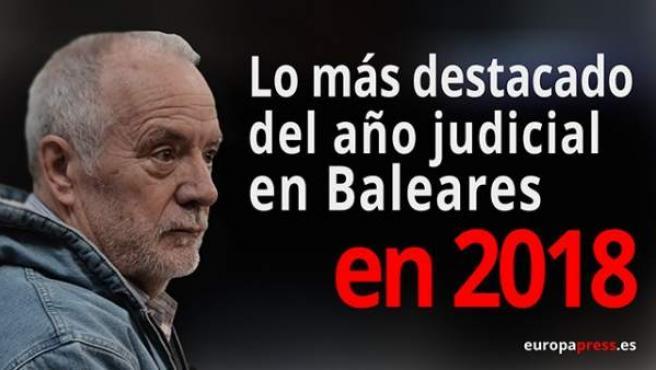 Lo más destacado del año judicial en Baleares 2018