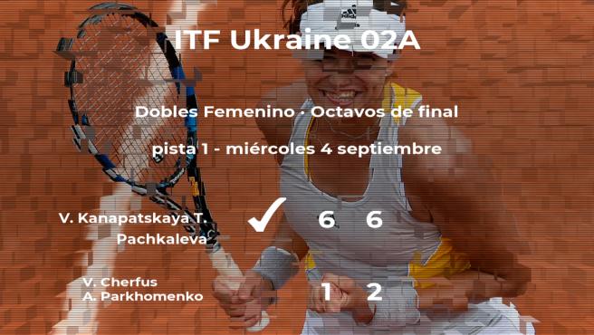 Kanapatskaya y Pachkaleva se hacen con la plaza de los cuartos de final a costa de Cherfus y Parkhomenko