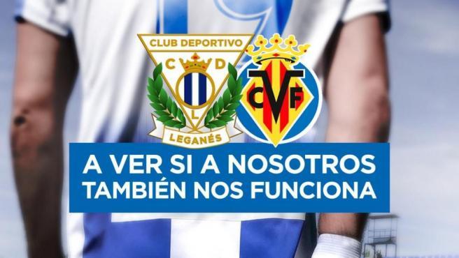 Imagen del Leganés para promocionar el partido frente al Villarreal.