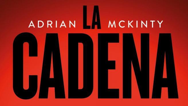 Portada de la novela 'La Cadena', de Adrian McKintly (1 de octubre, Planeta Internacional).