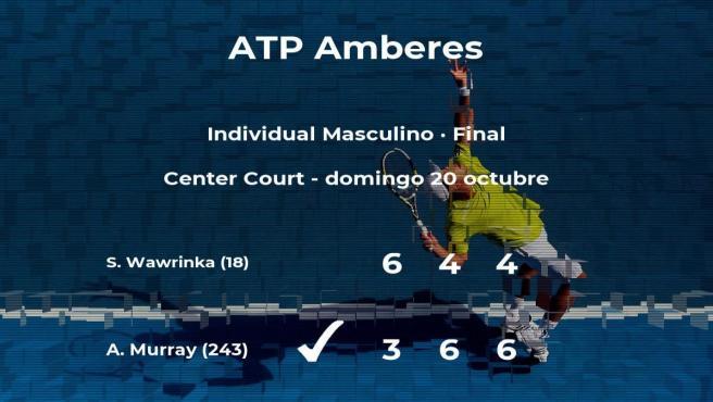 El tenista Andy Murray venció al tenista Stan Wawrinka en la final del torneo ATP 250 de Antwerp