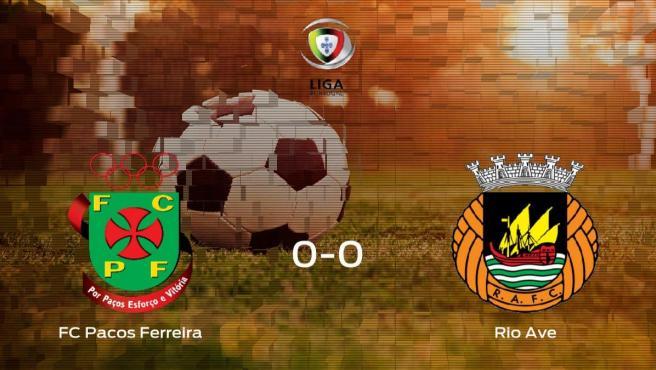 El FC Pacos Ferreira y el Rio Ave solo suman un punto (0-0)