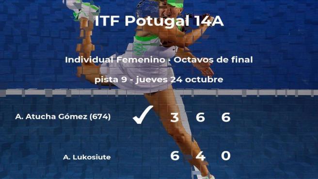 Ainhoa Atucha Gómez se hace con la plaza de los cuartos de final a expensas de la tenista Andre Lukosiute