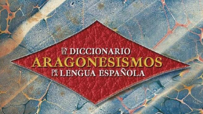 Una publicación recoge los más de 750 vocablos aragoneses que forman parte del Diccionario de la lengua española.
