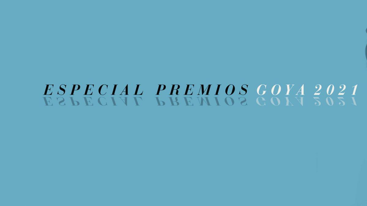 Palmarés completo de los Premios Goya 2021